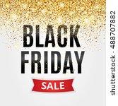 black friday sale gold glitter... | Shutterstock .eps vector #488707882