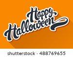 happy halloween hand drawn... | Shutterstock .eps vector #488769655
