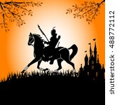 knight galloping against the... | Shutterstock .eps vector #488772112