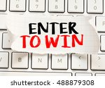 enter to win.  enter to win... | Shutterstock . vector #488879308