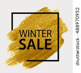 winter sale. golden brush... | Shutterstock .eps vector #488970952