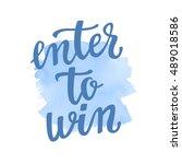 enter to win. lettering... | Shutterstock .eps vector #489018586