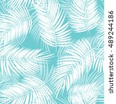 palm leaf  seamless pattern... | Shutterstock . vector #489244186