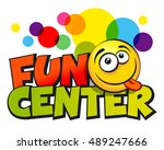 fun center inscription. vector... | Shutterstock .eps vector #489247666