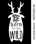 born to be free. lettering on... | Shutterstock .eps vector #489548218