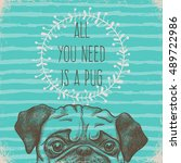 all you need is a pug. greeting ... | Shutterstock .eps vector #489722986