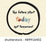 calligraphy  the future start... | Shutterstock .eps vector #489916402