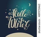 "lettering ""hello winter"". hand... | Shutterstock . vector #489970462"