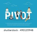 project pivot concept... | Shutterstock .eps vector #490135948
