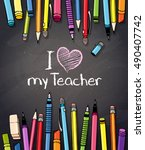 i love my teacher... vector... | Shutterstock .eps vector #490407742