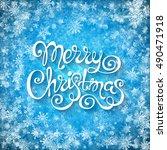 merry christmas handwritten... | Shutterstock . vector #490471918