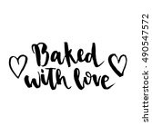 quote baked with love. the... | Shutterstock .eps vector #490547572