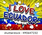 i love ecuador   comic book... | Shutterstock .eps vector #490647232