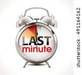 last minute concept   alarm... | Shutterstock .eps vector #491164162