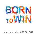born to win   Shutterstock .eps vector #491241802