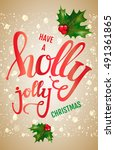 have a holly jolly christmas.... | Shutterstock .eps vector #491361865