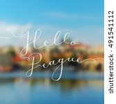 hello prague text  vector... | Shutterstock .eps vector #491541112