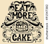 eat more cake. quote... | Shutterstock .eps vector #491547382