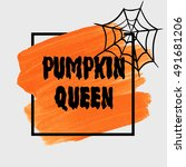 halloween 'pumpkin queen' sign... | Shutterstock .eps vector #491681206