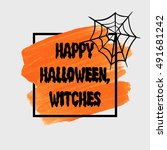 happy halloween  witches sign... | Shutterstock .eps vector #491681242