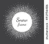 round snow frame. winter frame... | Shutterstock .eps vector #491956486