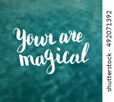 your are magical. illustration... | Shutterstock .eps vector #492071392