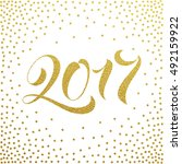2017 new year gold glitter... | Shutterstock .eps vector #492159922