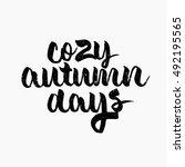 cozy autumn days quote. ink...   Shutterstock .eps vector #492195565