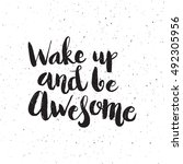 hand drawn phrase wake up and... | Shutterstock .eps vector #492305956