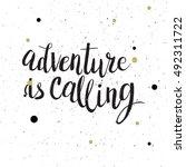 hand drawn phrase adventure is... | Shutterstock .eps vector #492311722