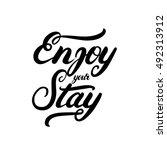 enjoy your stay hand written... | Shutterstock .eps vector #492313912