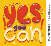 yes you can    motivation quote.... | Shutterstock .eps vector #492381172