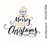 have yourself a merry little... | Shutterstock .eps vector #492437986