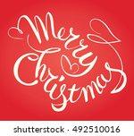 merry christmas hand lettering. ... | Shutterstock .eps vector #492510016