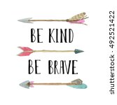 be kind be brave. tribal style... | Shutterstock . vector #492521422