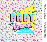 baby it's cold outside card in... | Shutterstock .eps vector #492574996
