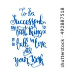 to be successful  the best... | Shutterstock .eps vector #492887518