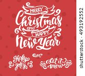 merry christmas and happy new... | Shutterstock .eps vector #493192552