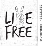live free with victory sign... | Shutterstock .eps vector #493221592
