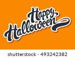 happy halloween hand drawn... | Shutterstock .eps vector #493242382