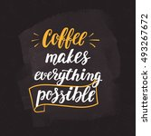 coffee quote. modern... | Shutterstock .eps vector #493267672