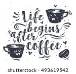 life begins after coffee.... | Shutterstock .eps vector #493619542