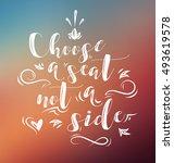 shoose a seat not a side.... | Shutterstock .eps vector #493619578