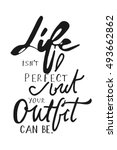 life isn't perfect  but your... | Shutterstock .eps vector #493662862