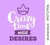 crazy time wild desires  ... | Shutterstock .eps vector #493717936