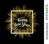 happy new year hand lettering... | Shutterstock .eps vector #493763476