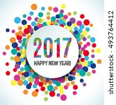 2017 happy new year colorful... | Shutterstock .eps vector #493764412