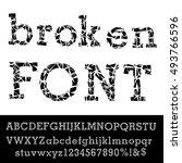 grunge broken alphabet  vector... | Shutterstock .eps vector #493766596