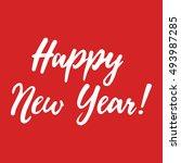 happy new year vector lettering ...   Shutterstock .eps vector #493987285