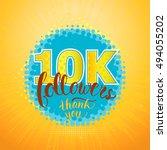 vector. thank you 10k followers ... | Shutterstock .eps vector #494055202